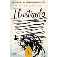 Ilustrado A Novel by Syjuco, Miguel, 9780312572938