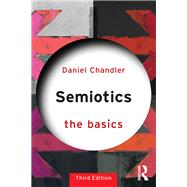 Semiotics: The Basics by Chandler; Daniel, 9781138232938
