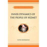 Inner Dynamics of the People of Hizmet by Degirmenli, Fatih, 9781597842938