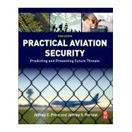 Practical Aviation Security by Jeffrey Price, 9780128042939