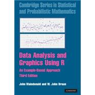 Data Analysis and Graphics Using R: An Example-Based Approach by John Maindonald , W. John Braun, 9780521762939