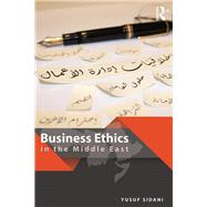 Business Ethics in the Middle East by Sidani; Yusuf, 9781138222939