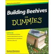 Building Beehives for Dummies by Blackiston, Howland, 9781118312940