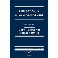 Interaction in Human Development by Bornstein,Marc H., 9781138972940