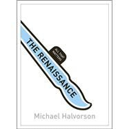 The Renaissance: All That Matters by Halvorson, Michael, 9781444192940