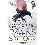 A Gathering of Ravens by Oden, Scott, 9780312372941