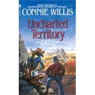 Uncharted Territory by WILLIS, CONNIE, 9780553562941
