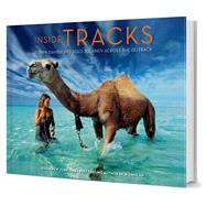 Inside Tracks Robyn Davidson's Solo Journey Across the Outback by Smolan, Rick; Smolan, Rick, 9781454912941