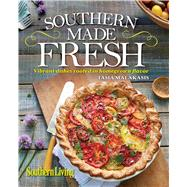 Southern Living Southern Made Fresh by Malakasis, Tasia; The Editors of Southern Living Magazine, 9780848742942