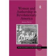 Women and Authorship in Revolutionary America by Vietto,Angela, 9781138262942