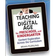 Teaching in the Digital Age for Preschool and Kindergarten by Puerling, Brian; Fernandes, Rick, 9781605542942
