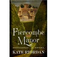 Fiercombe Manor by Riordan, Kate, 9780062332943