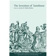 The Invention of Saintliness by Mulder-Bakker,Anneke B., 9780415862943