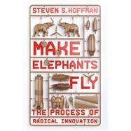 Make Elephants Fly by Hoffman, Steven S., 9781478992943