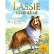 Lassie Come-Home An Adaptation of Eric Knight's Classic Story by Hill, Susan; Ivanov, Aleksey & Olga, 9781627792943