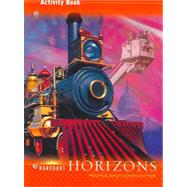 Activity Book, Grade 3: Horizons, People and Communities by Harcourt, 9780153402944