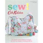 Sew!: Exclusive Cath Kidston Designs for Over 40 Simple Sewing Projects by Kidston, Cath; Tryde, Pia, 9780312652944