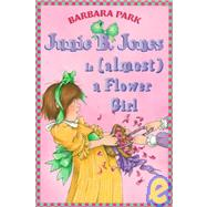 Junie B. Jones is (Almost) a Flower Girl by Park, Barbara, 9780780792944