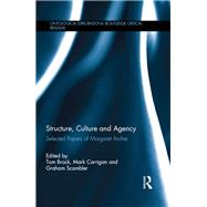 Structure, Culture and Agency: Selected Papers of Margaret Archer by Brock; Tom, 9781138932944