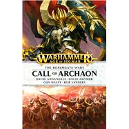 Call of Archaon by Annandale, David; Guymer, David; Haley, Guy; Sanders, Rob, 9781784962944