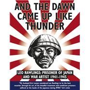 And the Dawn Came Up Like Thunder by Rawlings, Leo, 9781905802944