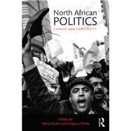 North African Politics: Change and Continuity by Zoubir; Yahia H., 9781138922945
