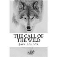 The Call of the Wild by London, Jack, 9781503302945