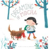 Dreaming of Mocha by Van Lindenhuizen, Eline; Swerts, An, 9781605372945