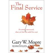 The Final Service by Moore, Gary W., 9781611212945