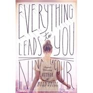 Everything Leads to You by Lacour, Nina, 9780142422946