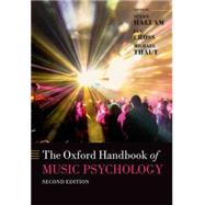 The Oxford Handbook of Music Psychology by Hallam, Susan; Cross, Ian; Thaut, Michael, 9780198722946