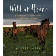 Wild at Heart by Farley, Terri; Farlow, Melissa, 9780544392946