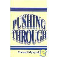 Pushing Through by Mykytok, Michael, 9780805992946