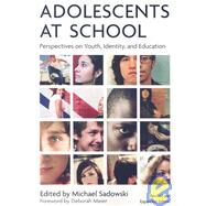 Adolescents at School by Sadowski, Michael; Meier, Deborah, 9781891792946