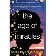 The Age of Miracles by THOMPSON WALKER, KAREN, 9780812982947