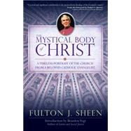 The Mystical Body of Christ by Sheen, Fulton J.; Barron, Robert; Vogt, Brandon, 9780870612947