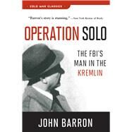 Operation Solo by Barron, John, 9781621572947