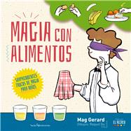 Magia con alimentos/ Magic with food by Gerard, Mag, 9788416012947