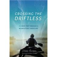 Crossing the Driftless by Diebel, Lynne; Diebel, Robert, 9780299302948
