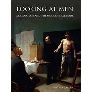 Looking at Men by Callen, Anthea, 9780300112948