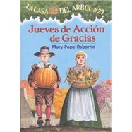 Jueves de accion de gracias / Thanksgiving on Thursday by Osborne, Mary Pope; Murdocca, Sal; Brovelli, Marcela, 9781933032948