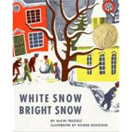 White Snow, Bright Snow by Tresselt, Alvin, 9780688082949