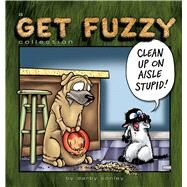 Clean Up on Aisle Stupid A Get Fuzzy Collection by Conley, Darby, 9781449462949