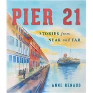 Pier 21 by Renaud, Anne, 9781770502949