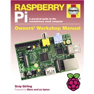 Raspberry Pi: A Practical Guide to the Revolutionary Small Computer by Girling, Gary; Upton, Eben; Upton, Liz, 9780857332950