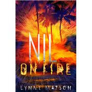 Nil on Fire by Matson, Lynne, 9781627792950