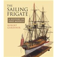 The Sailing Frigate by Gardiner, Robert, 9781848322950