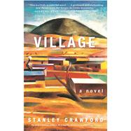 Village: a novel by Crawford, Stanley, 9781945652950