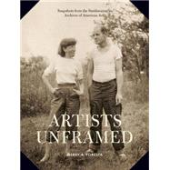 Artists Unframed: Snapshots from the Smithsonian's Archives of American Art by Foresta, Merry A., 9781616892951