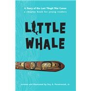 Little Whale by Peratrovich, Roy A.; Peratrovich, Jr., Roy A., 9781602232952